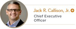 Jack R. Callison, Jr. | Chief Executive Officer