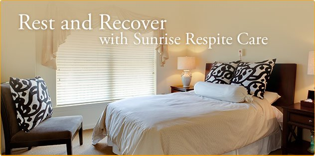 Rest and Recover with Sunrise Respite Care