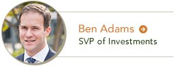 Ben Adams Senior Vice President of Investments