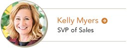 Kelly Myers Senior Vice President of Sales