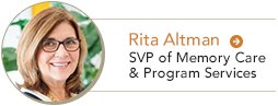 Rita Altman Senior Vice President of Memory Care & Program Services