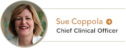 Sue Coppola Chief Clinical Officer