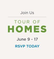 Join Us for Tour of Homes