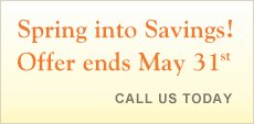 Spring into Savings! Offer end May 31st