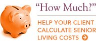 How Much? Help your client calculate senior living costs