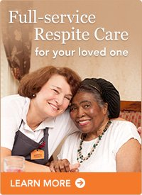 Full-service Respite Care for your loved one