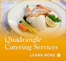 Catering Services at the Quadrangle